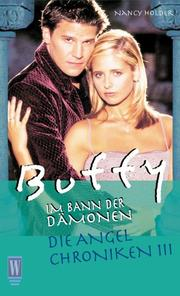 Cover of: Buffy. Die Angel Chroniken 3. Im Bann der Dämonen by Nancy Holder