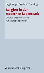 Cover of: Religion in Der Modernen Lebenswelt | Birgit Weyel