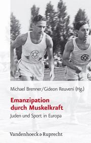 Cover of: Emanzipation Durch Muskelkraft by Michael Brenner