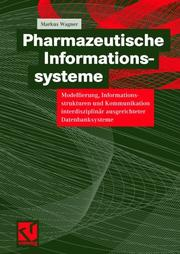 Cover of: Pharmazeutische Informationssysteme by Markus Wagner