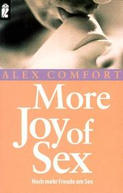 Cover of: More Joy of Sex. Noch mehr Freude am Sex | Alex Comfort