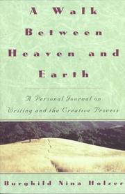 Cover of: A walk between heaven and earth | Burghild Nina Holzer