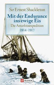Cover of: Mit der Endurance ins ewige Eis. Die Antarktisexpedition 1914 - 1917 | Ernest Shackleton