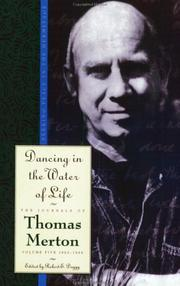 Cover of: Dancing in the water of life by Thomas Merton