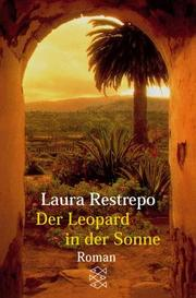 Cover of: Der Leopard in der Sonne by Laura Restrepo