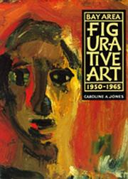 Cover of: Bay Area figurative art, 1950-1965 by Caroline A. Jones