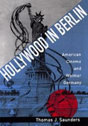 Cover of: Hollywood in Berlin by Thomas J. Saunders