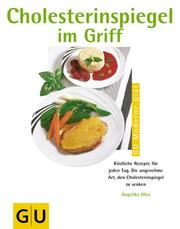 Cover of: Cholesterinspiegel im Griff | Angelika Ilies
