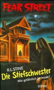 fear street die stiefschwester wie gef hrlich ist jessie open library. Black Bedroom Furniture Sets. Home Design Ideas