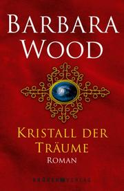 Cover of: Kristall der Träume | Barbara Wood