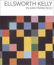 Cover of: Ellsworth Kelly in San Francisco | Madeleine Grynsztejn, Julian Myers