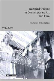 Cover of: Recycled culture in contemporary art and film : the uses of nostalgia by Vera Dika