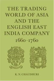 Cover of: The Trading World of Asia and the English East India Company | K. N. Chaudhuri