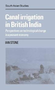 Cover of: Canal irrigation in British India by Ian Stone