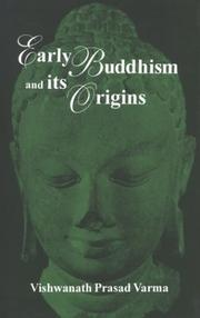 Cover of: Early Buddhism and its origins by Vishwanath Prasad Varma