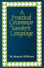 Cover of: A Practical Grammar of Sanskrit Language | Sir Monier Monier-Williams