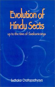 Cover of: Evolution of Hindu Sects up to the Time of Samkaracarya by Sudhakar Chattopadhyaya