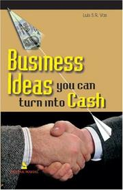Cover of: Business Ideas You Can Turn into Cash | Luis S.R. Vas
