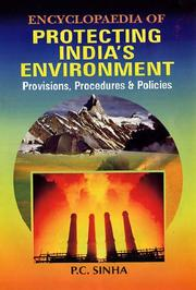Cover of: Encyclopaedia of Protecting India's Environment - 5 Vols. ; Provisions Procedures and Policies | P.C. Sinha