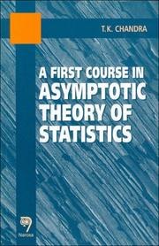 Cover of: A First Course in Asymptotic Theory of Statistics | T. K. Chandra