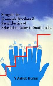 Cover of: Struggle for Economic Freedom & Social Justice of Scheduled Castes in South India | Ashok Kumar