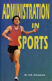 Cover of: Administration in Sports | A.K. Srivastava