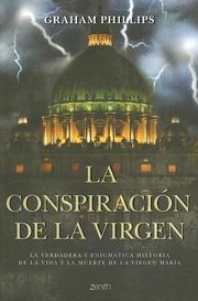 Cover of: La Conspiracion De La Virgen/the Conspirary of the Virgen Mary by Graham Phillips