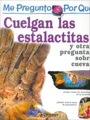 Cover of: Por Que Cuelgan Las Estalactitas? / I Wonder Wy Stalactites Hang Down (Mi Primera Enciclopedia / My First Encyclopedia) | Jackie Gaff