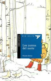 Cover of: Los Zorros Del Norte/ the Foxes of the North (Ala Delta Serie Azul) | Ricardo Gomez