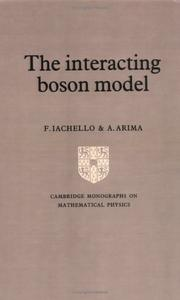 Cover of: The interacting boson model | F. Iachello