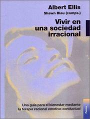 Cover of: Vivir en una Sociedad Irracional/Living in an Irrational Society by Albert Ellis