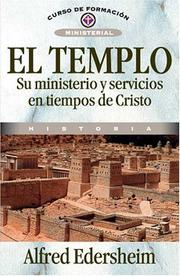 Cover of: El Templo, Su Ministerio Y Servicios En Tiempos De Cristo/ the Temple, Its Ministry and Services in the Days of Christ by Alfred Edersheim