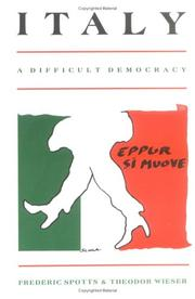 Cover of: Italy, a difficult democracy by Frederic Spotts