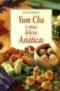 Cover of: Yum Cha y Otras Delicias Asiaticas | Anne Wilson