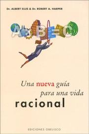 Cover of: Una Nueva Guia Para Una Vida Racional by Albert Ellis