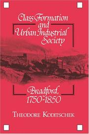 Cover of: Class formation and urban-industrial society | Theodore Koditschek