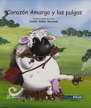 Cover of: Corazon amargo y las pulgas/ Bitter Heart And the Fleas (Estrella Polar) | Carles Arbat
