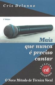 Cover of: Mais que nunca e preciso cantar by Cris Delanno