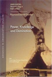 Cover of: Power, Knowledge and Domination (Advances in Organization Studies) | Raymond Daniel Gordon