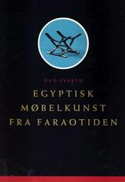 Cover of: Egyptisk Mobelkunst Fra Faraotiden/Egyptian Furniture Making in the Age of the Pharaohs by Dan Svarth