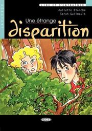Cover of: Une Etrange Disparition | Julliette Blanche