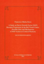 Cover of: A study on nerve growth factor (NGF) receptor expression in the rat visual cortex | Francesco M. Rossi