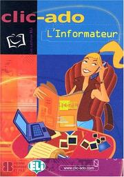 Cover of: CLIC-ADO L'Informateur with CD (Audio) (Clic-Ado: Les Lectures Eli) | Charles LeBlanc