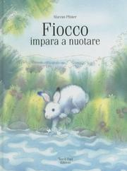Cover of: Fiocco, impara a nuotare (Fiocco) by Marcus Pfister