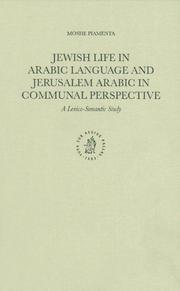 Cover of: Jewish Life in Arabic Language and Jerusalem Arabic in Communal Perspective | Moshe Piamenta