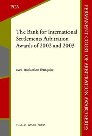 Cover of: The Bank for International Settlements Arbitration Awards of 2002 and 2003 (Permanent Court of Arbitration Award series) | Permanent Court of Arbitration.