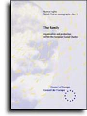 Cover of: The family (Social Charter Monograph No.1) (1995) | Council Of Europe