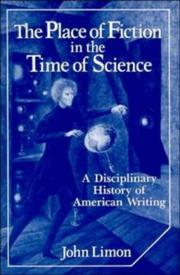 Cover of: The Place of Fiction in the Time of Science | John Limon