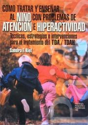 Cover of: Como tratar y ensenar al nino con problemas de atencion e hiperactividad/ How treat and teach children with attention problems and hyperactivity (Psicologia, Psiquiatria, Psicoterapia) by Sandra F. Rief