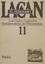 Cover of: Los Cuatro Conceptos Fundamentales Del Psicoanalisis/ The Four Fundamental Concepts of Psychoanalysis (El Seminario De Jacques Lacan/ the Seminar of Jacques Lacan) by Lacan, Jacques